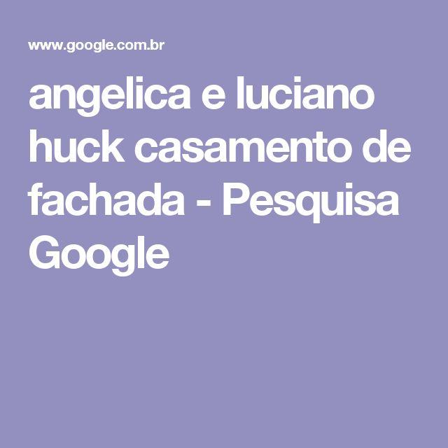 angelica e luciano huck casamento de fachada - Pesquisa Google