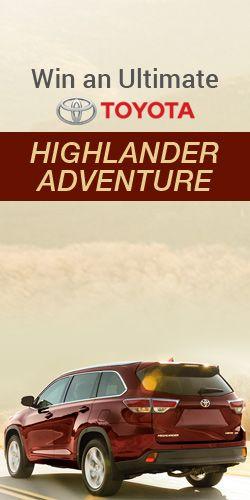 Win an Ultimate Toyota Highlander Adventure