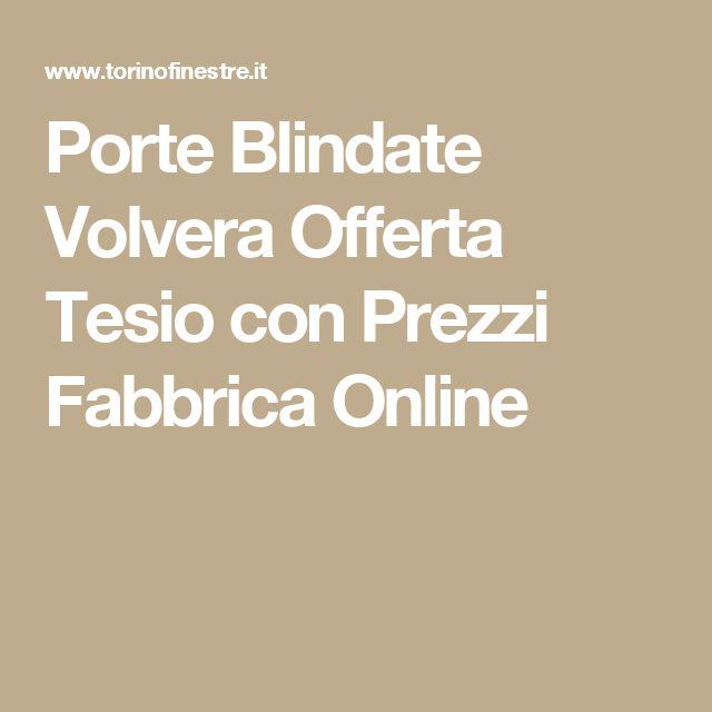 Porte Blindate Volvera Offerta Tesio con Prezzi Fabbrica Online