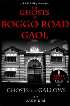 THE GHOSTS OF BOGGO ROAD GAOL
