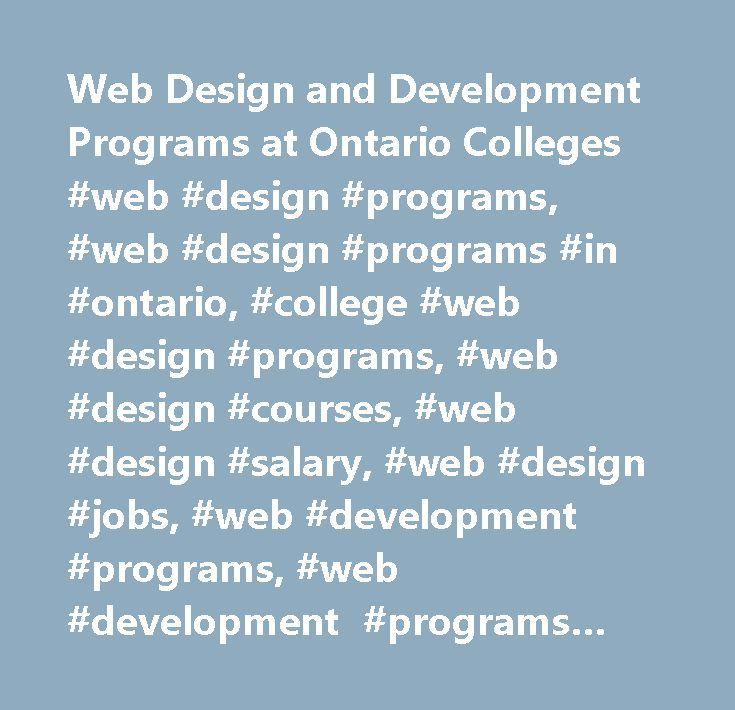 Web Design and Development Programs at Ontario Colleges #web #design #programs, #web #design #programs #in #ontario, #college #web #design #programs, #web #design #courses, #web #design #salary, #web #design #jobs, #web #development #programs, #web #development #programs #in #ontario, #college #web #development #programs…