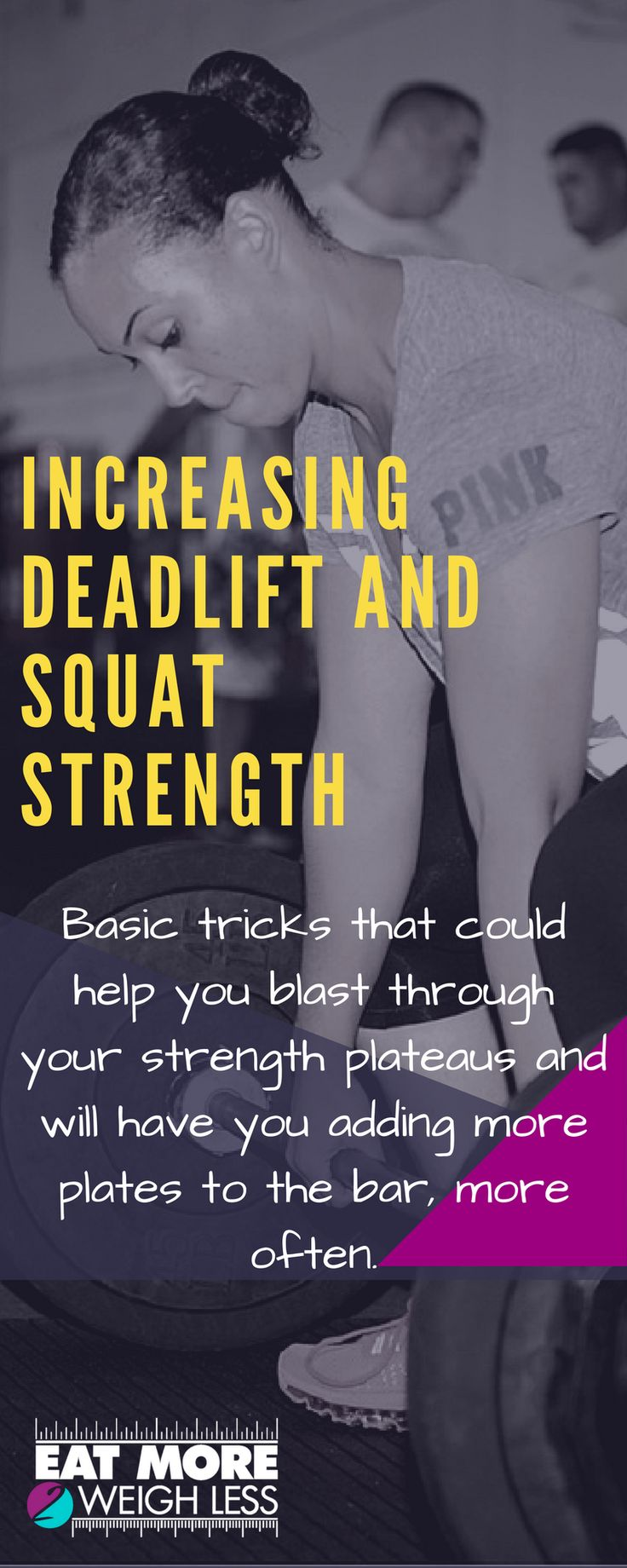 Increasing Deadlift and Squat Strength - If you've been lifting for a while and are ready to start pushing your maxes to the next level, it's good to know a few basic tricks of the strength trade.  Understanding what could help you to blast through your strength plateaus, will have you adding more plates to the bar, more often. #eatmore2weighless