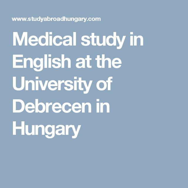 Medical study in English at the University of Debrecen in Hungary