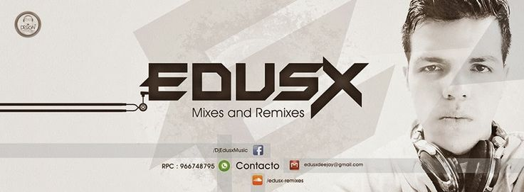 descargar DJ EDUSX VOLUMEN 16 [HOT REMIXES] | DESCARGAR MUSICA REMIX GRATIS