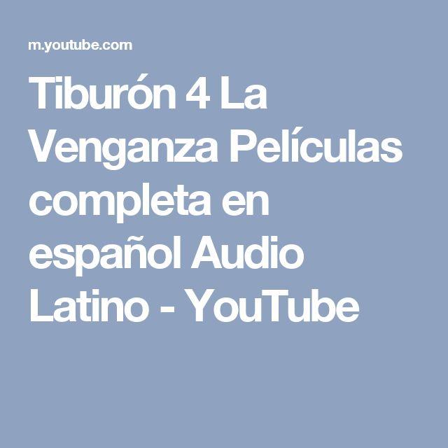 Tiburón 4 La Venganza Películas completa en español Audio Latino - YouTube