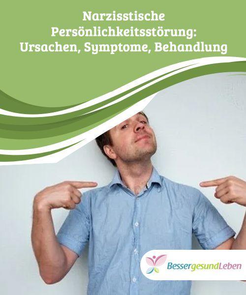 Narzisstische Persönlichkeitsstörung: Ursachen, Symptome