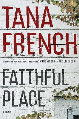 Faithful Place by Tana French (3rd)