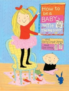 http://fvrl.bibliocommons.com/item/show/1094737021_how_to_be_a_baby_by_me,_the_big_sister