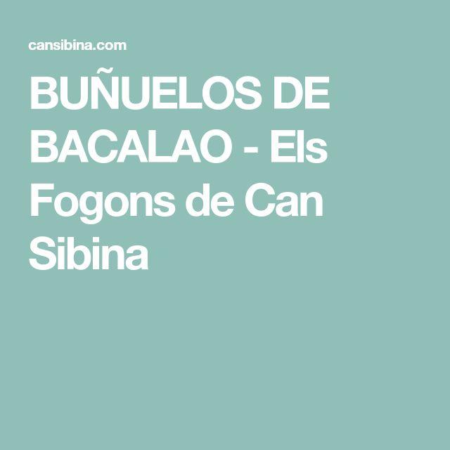 BUÑUELOS DE BACALAO - Els Fogons de Can Sibina