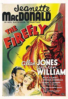 The Firefly. Jeanette MacDonald, Allan Jones, Warren William. Directed by Robert Z. Leonard. 1937
