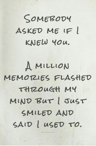 I Used To....