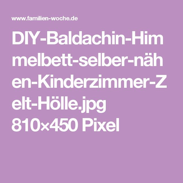 diy baldachin himmelbett selber n hen kinderzimmer zelt h 810 450 pixel baldachin diy. Black Bedroom Furniture Sets. Home Design Ideas