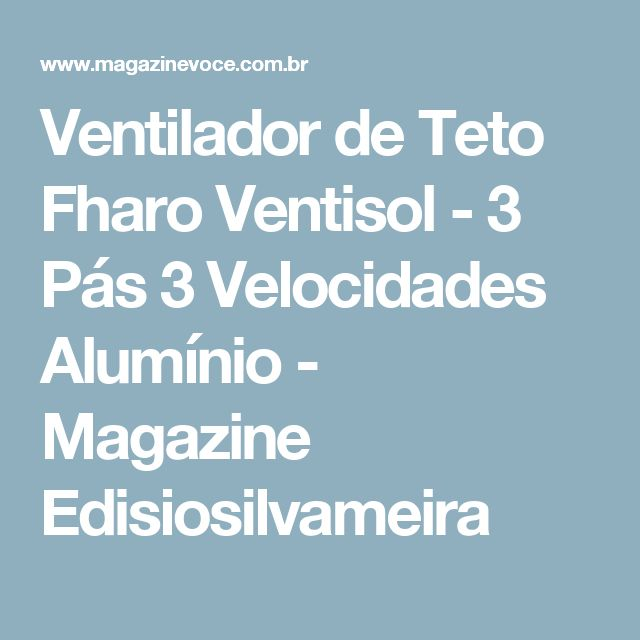 Ventilador de Teto Fharo Ventisol - 3 Pás 3 Velocidades Alumínio - Magazine Edisiosilvameira