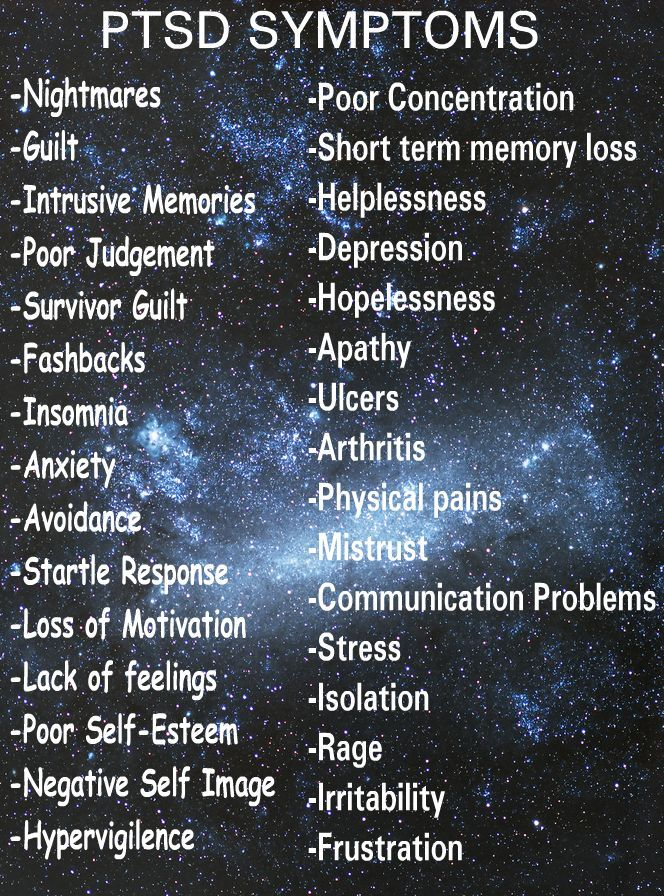 PTSD Symptoms and treatments. ~ Sometimes I've felt like I have PTSD or symptoms.  Not to trivialize it for those who have the real thing.  Those who have been to combat or other reasons.  ...  But I was taken from my mom at age 10.  No one wants to hear about it.  Least of all my family.  I've been shunned from my family because of the bi-polar anyway.  Helps to put down in words.  But after that day time seemed to stop.