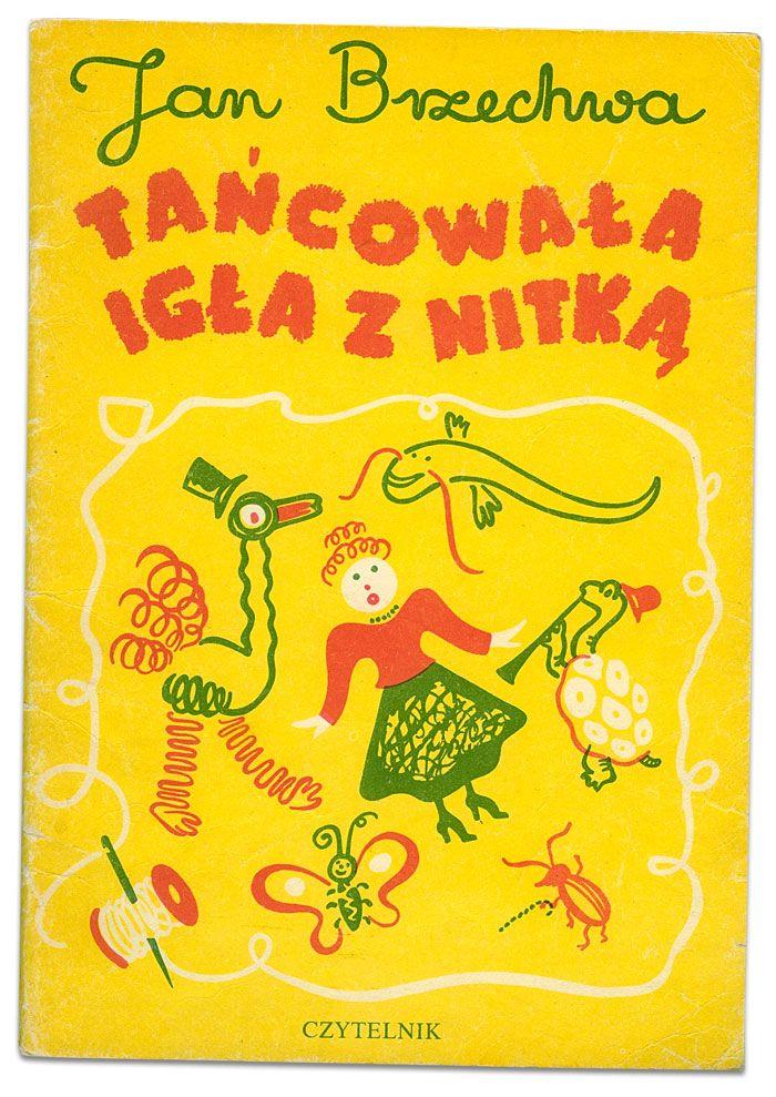 """""""Tańcowała igła z nitką"""" - Jan Brzechwa"""