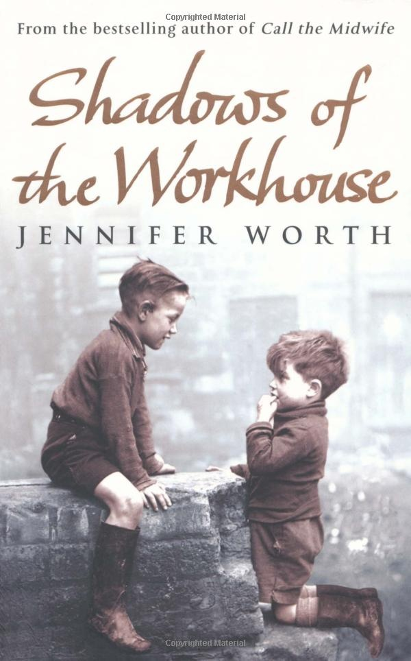 Shadows Of The Workhouse by Jennifer Worth (the second book of her memoirs, and one of the saddest. I cried!)
