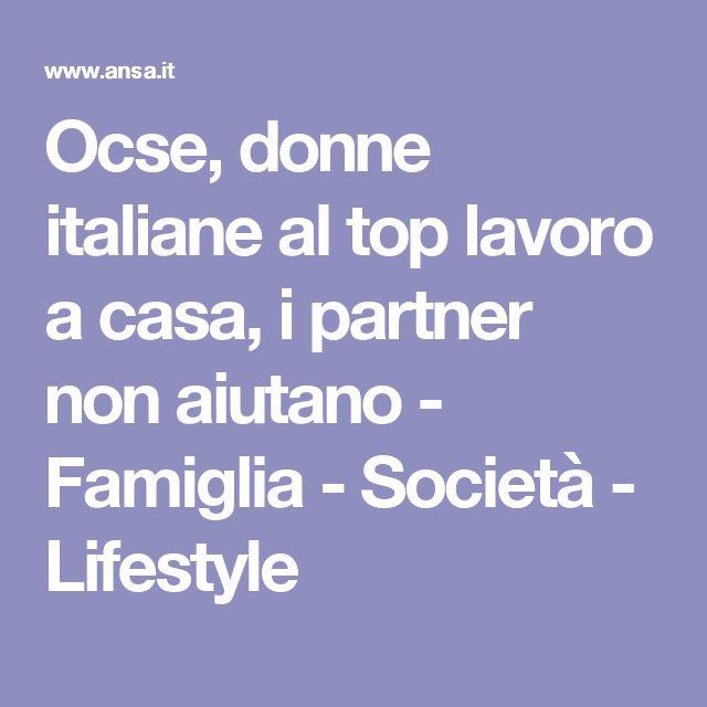 Ocse, donne italiane al top lavoro a casa, i partner non aiutano - Famiglia - Società - Lifestyle
