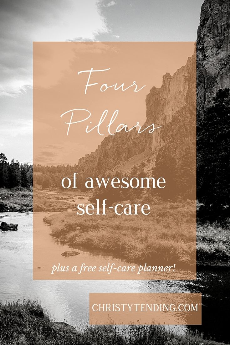 Four Pillars of Awesome Self-Care : Christy Tending Healing Arts : www.christytending.com : self-care practices for world-changers