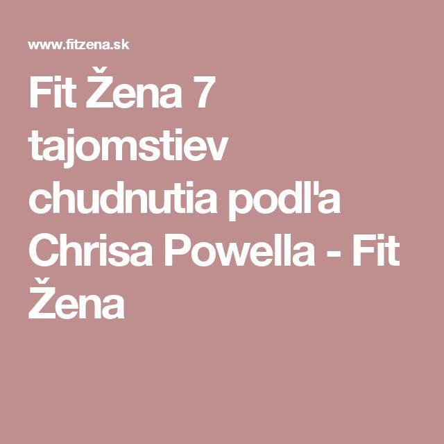 Fit Žena  7 tajomstiev chudnutia podľa Chrisa Powella - Fit Žena