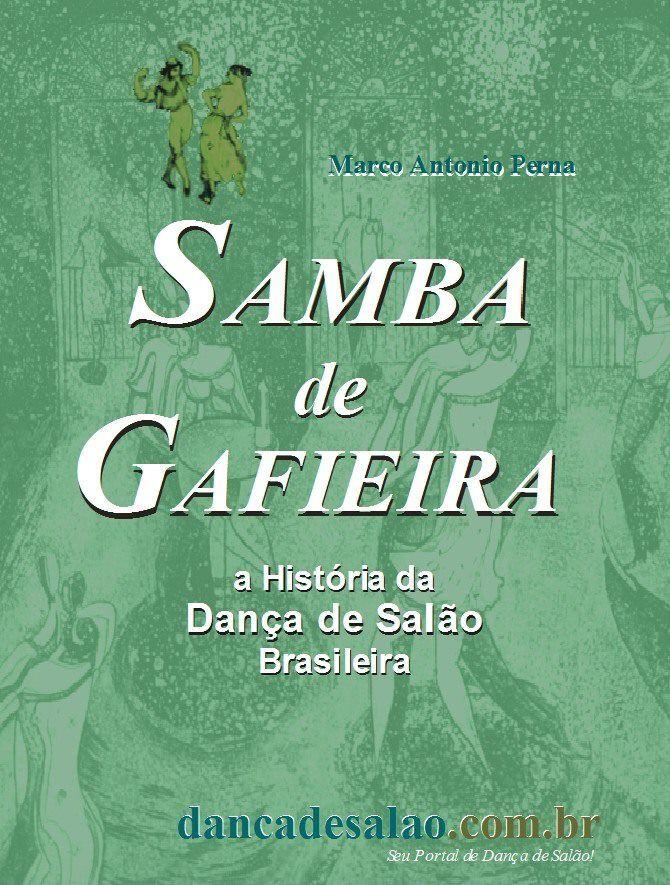 Compre agora livro Samba de Gafieira - a história da dança de salão brasileira. http://www.pluhma.com/loja/livros.danca