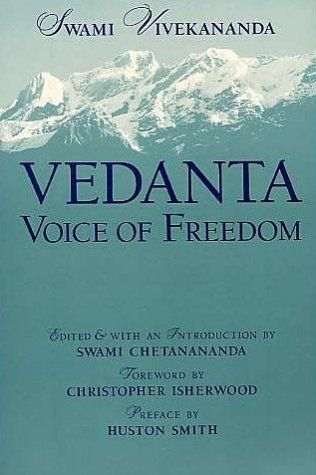 """Vedanta: Voice of Freedom"" by Swami Vivekananda. Vivekananda's voice is singular; at once challenging, bracing, and compassionate. If you're looking for uncompromising encouragement in spiritual development, there is no better place to go."