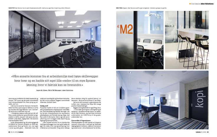 We got several spreads in the Norwegian magazine - Lokaler - A story about Aker Solutions offices in Stavanger Norway, interior by Scenario interiørarkitekter MNIL