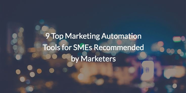9 Top Marketing Automation Tools for SMEs Recommended by Marketers HubSpot Constant Contact