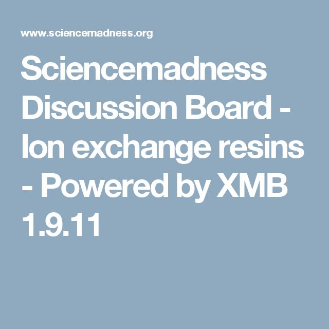 Sciencemadness Discussion Board - Ion exchange resins - Powered by XMB 1.9.11