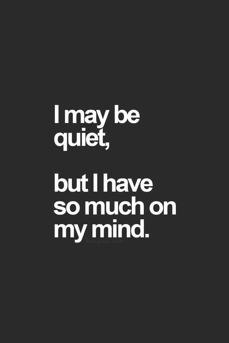 """PICTURE 4. """"Je suis peut être silencieuse, mais j'ai beaucoup de chose dans ma tête."""""""
