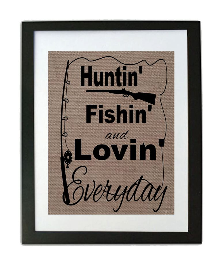 84 best house stuff images on pinterest home wood and for Hunting fishing loving everyday