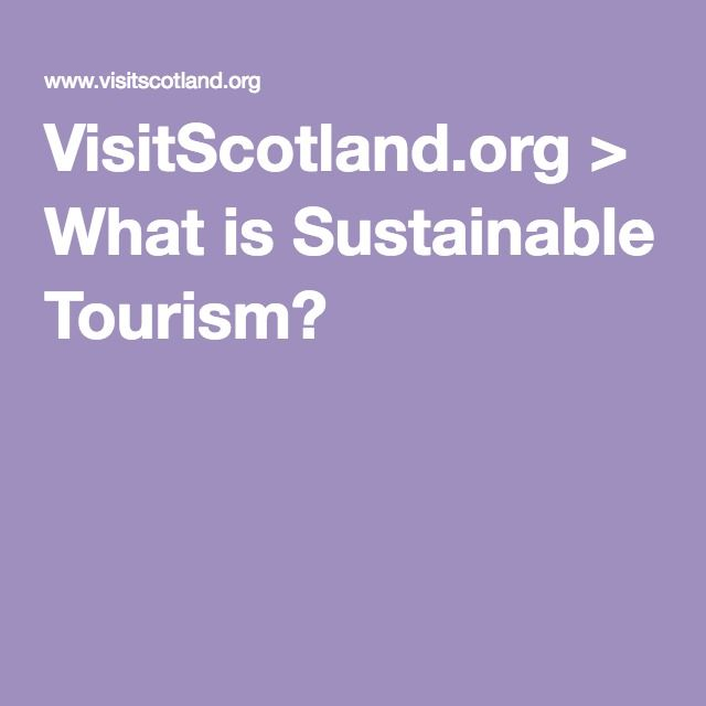What is Sustainable Tourism? Article about sustainable tourism and it's benefits. That will be useful for gathering written content.