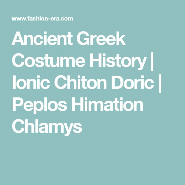Ancient Greek Costume History | Ionic Chiton Doric | Peplos Himation Chlamys