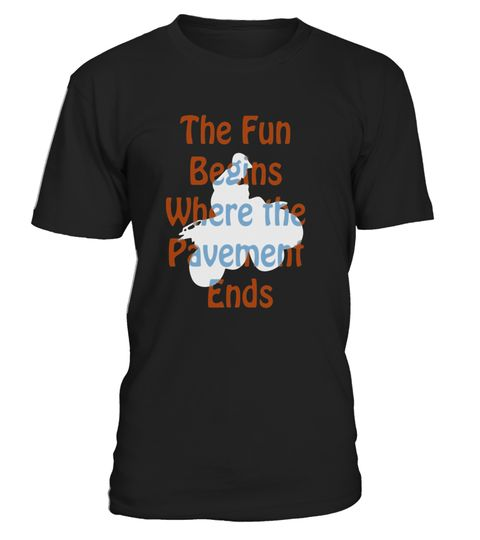 "# The Fun Begins Where the Pavement Ends Four Wheeler T-Shirt - Limited Edition .  Special Offer, not available in shops      Comes in a variety of styles and colours      Buy yours now before it is too late!      Secured payment via Visa / Mastercard / Amex / PayPal      How to place an order            Choose the model from the drop-down menu      Click on ""Buy it now""      Choose the size and the quantity      Add your delivery address and bank details      And that's it!      Tags…"