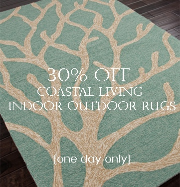 30% off our Coastal Living Indoor Outdoor Rugs. {One Day Only}. Enter Spring coupon code: Spring506. Expires 6pm ET Tuesday May 7th. http://www.seasideinspired.com/beach_style_rugs.htm