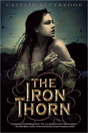 The Iron Thorn (Iron Codex, #1) by Caitlin Kittredge