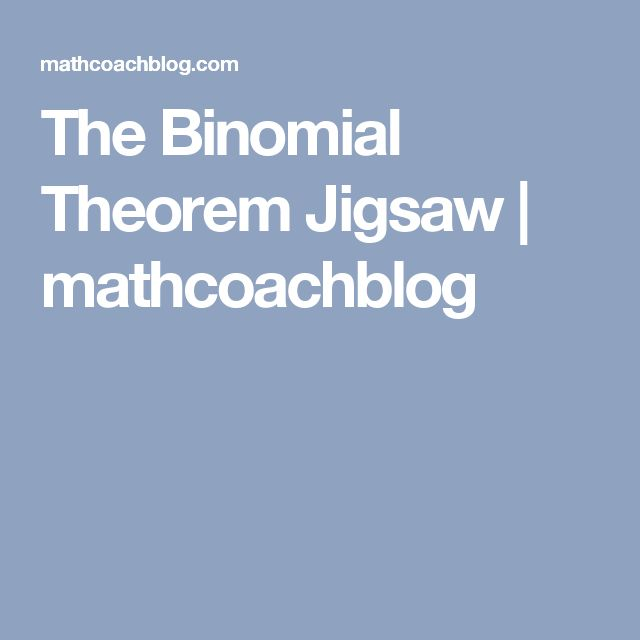 The Binomial Theorem Jigsaw | mathcoachblog