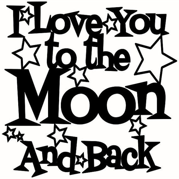 Download I Love You to the Moon and Back Cuttable Design SVG by ...