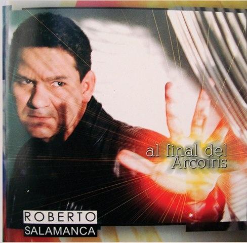 Roberto Salamanca - Al final del Arco Iris