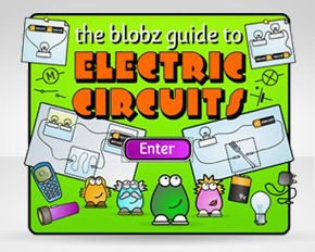 Interactive lessons on electricity - The Blobz Guide to Electric Circuits