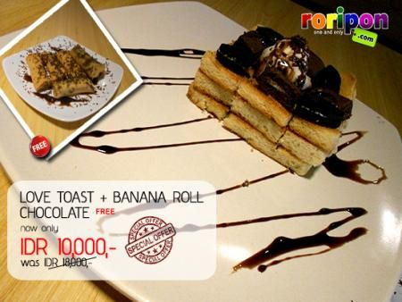 Taste Our Signature Dish Love Toast And Get Banana Roll Chocolate Free!! Enjoy Your Meal With Your Friends And Watching World Cup 2014 Until Dawn. Special Price Only Idr 10,000,- At www.roripon.com