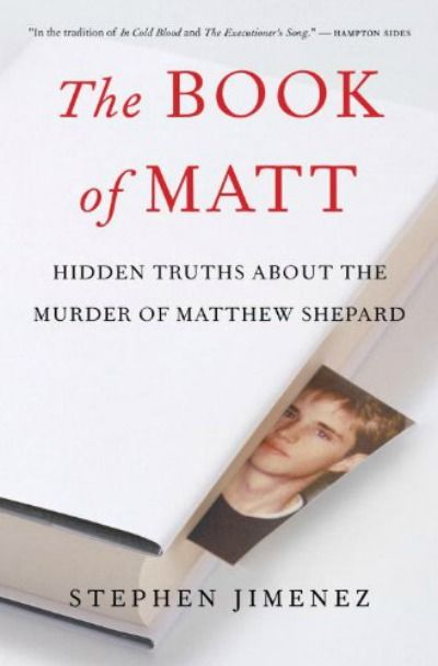 Almost everything you think you know about the Matthew Shepard narrative is false.   Bombshell Book: Matthew Shepard Tortured, Murdered by Lover