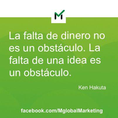 """""""La falta de dinero no es un obstáculo. La falta de una idea es un obstáculo"""". Ken Hakuta.#marketing #publicidad"""