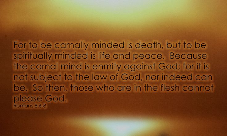 Romans 8:6 | Romans 8:6-8 For to be carnally minded is death… | Flickr