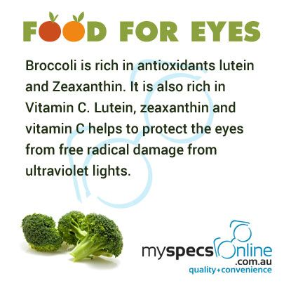Broccoli is rich in antioxidant lutein and zeaxanthin and vitamin C. It protects eyes from free radical damage from UV lights.