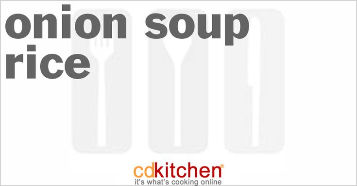 A recipe for Onion Soup Rice made with instant rice, oil, mushrooms, onion soup, water, salt and