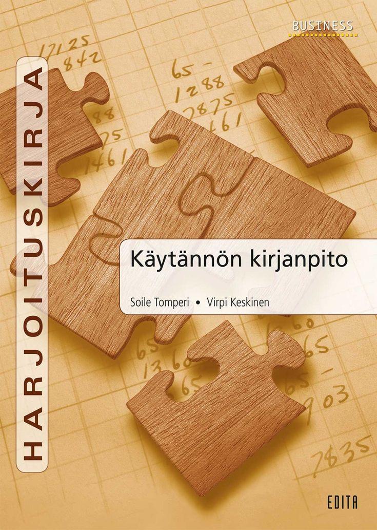 Käytännön kirjanpito: harjoituskirja. Tomperi, Soile & Keskinen, Virpi. 29 uud.p.