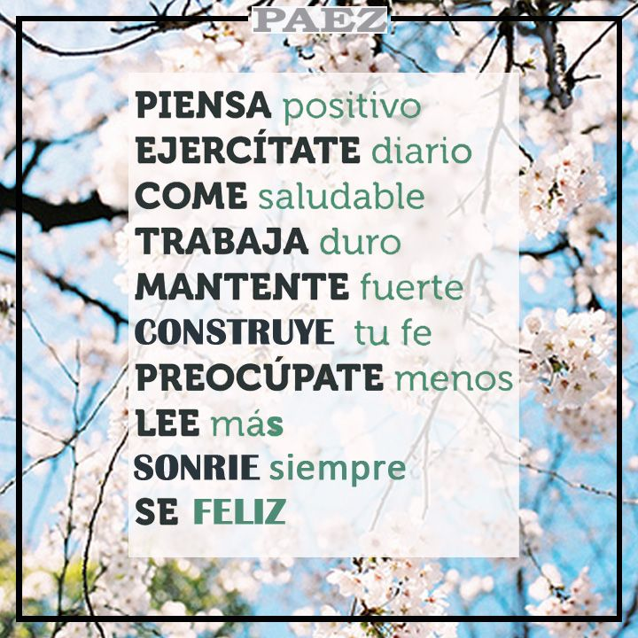 #PAEZ #Felicidad #Amor #Salud #Inspiración #Inspirational #Frases