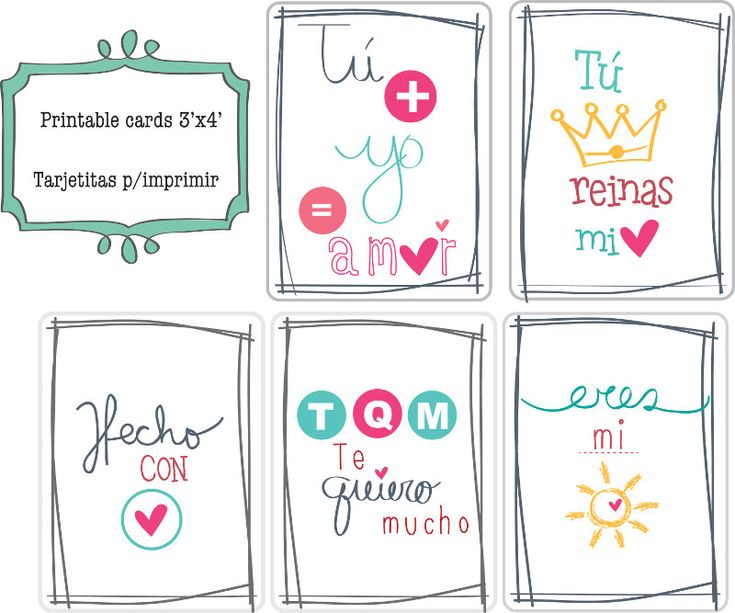 printable doodle cards... spanish word tarjetas para imprimir en espanol. tu+yo = amor [you+i= love] eres mi sol [you are my sun] t.q.m te quiero mucho [i love so much] tu reinas mi <3 [you reign my heart] hecho con <3 [made with love]