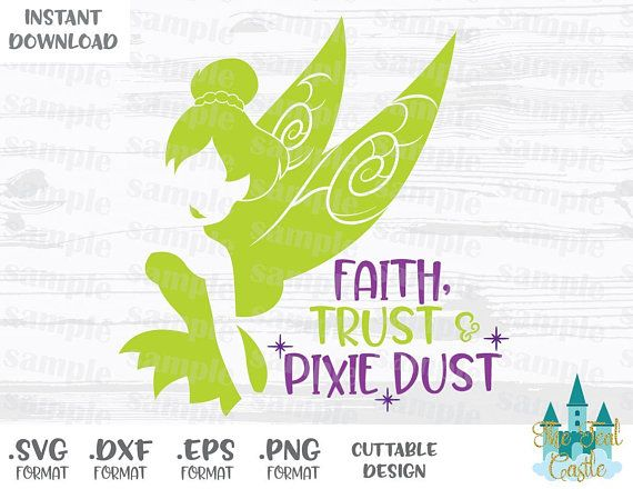 This Item Contain One Zip With The Design In Four Different Formats Svg Esp Dxf And Png Files Are Compatibles Basic Editions Tinkerbell Quotes Pixie Dust