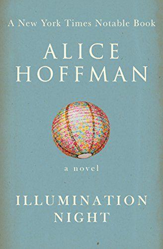 Illumination Night — Alice Hoffman http://writersrelief.com/